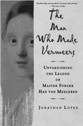 The Man Who Made Vermeers Book Cover
